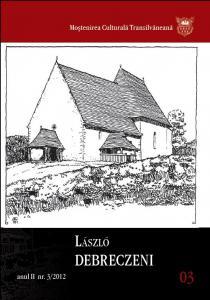 Seria Moştenirea Culturală Transilvăneană nr. 3-2012 - László DEBRECZENI